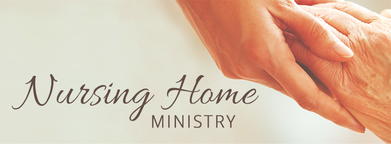 Nursing Home Ministry Bible Baptist Church